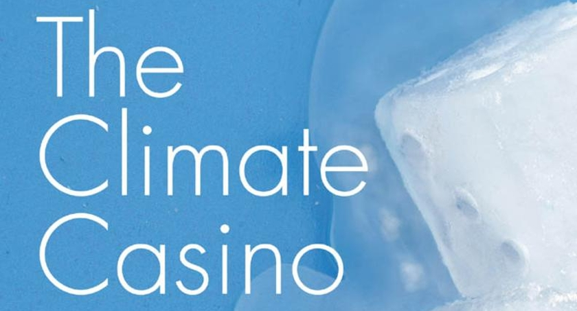"""Book of the Week: """"The climate casino: risk, uncertainty, and economics for a warming world"""" by WilliamNordhaus"""