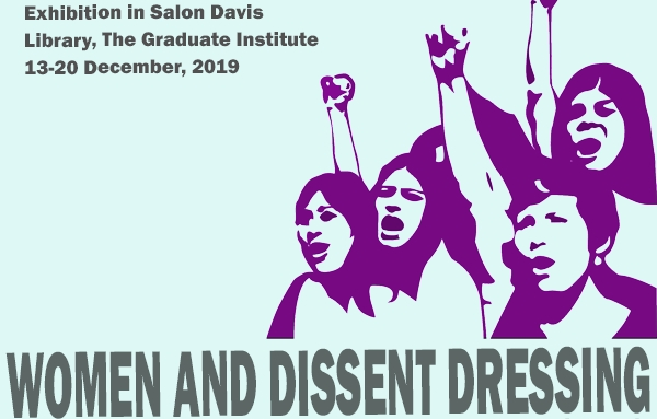 """Exhibition: """"Women and Dissent Dressing: Clothing as an Expression of Counterconduct"""""""