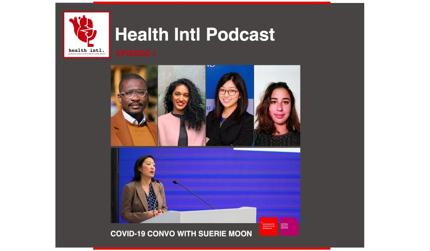 Health Intl., ep. 1: a Conversation about COVID-19 with Suerie Moon