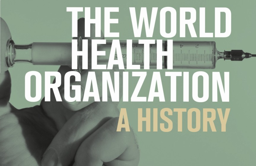 "E-book of the week: ""The World Health Organization: A History"", by Marcos Cueto, Theodore M. Brown and Elizabeth Fee"