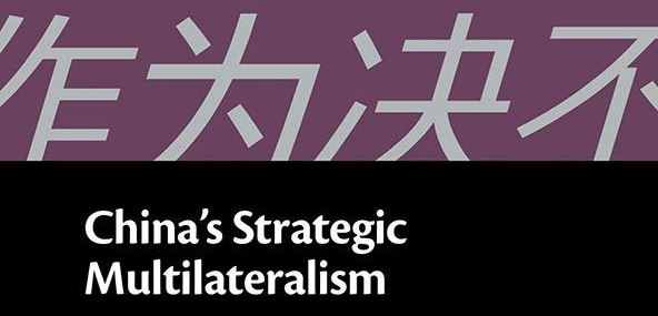"E-book of the week: ""China's Strategic Multilateralism: Investing in Global Governance"", by Scott L. Kastner, Margaret M. Pearson and Chad Rector"